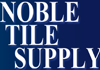 Noble Tile Supply